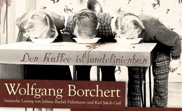 Wolfgang Borchert: Der Kaffee ist undefinierbar